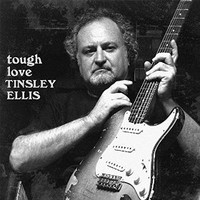 Tinsley Ellis, Tough Love