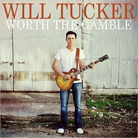 Will Tucker, Worth The Gamble
