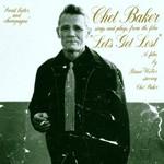 Chet Baker, Let's Get Lost