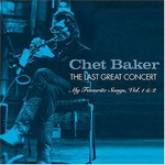 Chet Baker, The Last Great Concert: My Favorite Songs