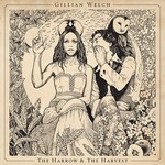 Gillian Welch, The Harrow & The Harvest
