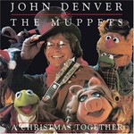 John Denver & The Muppets, A Christmas Together