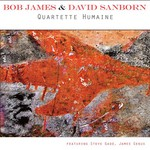 Bob James & David Sanborn, Quartette Humaine