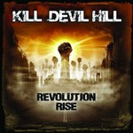 Kill Devil Hill, Revolution Rise