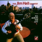 Jim Hall, All Across the City