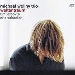 Michael Wollny Trio, Weltentraum