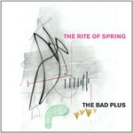 The Bad Plus, The Rite of Spring