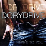 DoryDrive, Here's To You