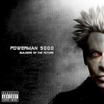 Powerman 5000, Builders Of The Future