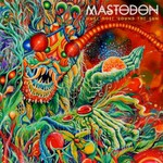 Mastodon, Once More 'Round The Sun