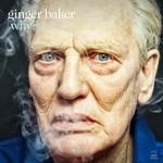 Ginger Baker, Why?
