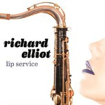 Richard Elliot, Lip Service