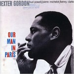 Dexter Gordon, Our Man In Paris
