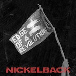 Nickelback, Edge Of A Revolution