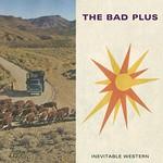 The Bad Plus, Inevitable Western