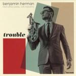 Benjamin Herman, Trouble