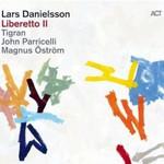 Lars Danielsson, Liberetto II
