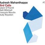 Rudresh Mahanthappa, Bird Calls