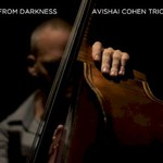 Avishai Cohen Trio, From Darkness