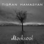 Tigran Hamasyan, Mockroot