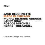 Jack DeJohnette, Made in Chicago