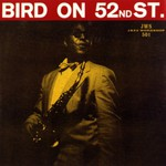 Charlie Parker, Bird on 52nd Street