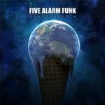 Five Alarm Funk, Abandon Earth