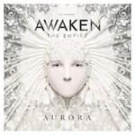 Awaken the Empire, Aurora