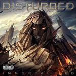 Disturbed, Immortalized