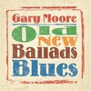 Gary Moore, Old New Ballads Blues