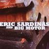 Eric Sardinas, Eric Sardinas and Big Motor