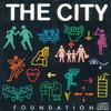 The City, Foundation
