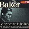 Chet Baker, Le Prince De La Ballade