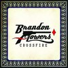 Brandon Flowers, Crossfire