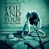 Superbutt, You And Your Revolution