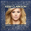 Kelly Clarkson, Greatest Hits - Chapter One