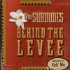 The Subdudes, Behind The Levee