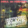 Reverend Black Network, Hell Or Heaven