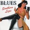 Interstate Blues, Southern Lips