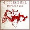 42 Decibel, Hard Rock 'n' Roll