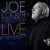 Joe Cocker, Fire It Up - Live