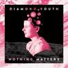 Diamond Youth, Nothing Matters