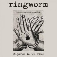 Ringworm, Stigmatas In The Flesh