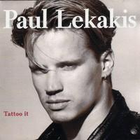 Paul Lekakis, Tatto It