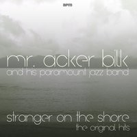 Mr. Acker Bilk and His Paramount Jazz Band, Stranger On the Shore - the Original Hits