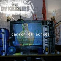The Dykeenies, Canyon Of Echoes