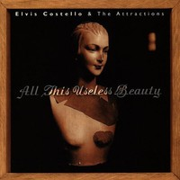 Elvis Costello & The Attractions, All This Useless Beauty