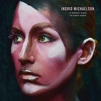 Ingrid Michaelson, It Doesn't Have to Make Sense