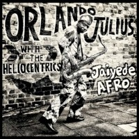 Orlando Julius, Jaiyede Afro (With The Heliocentrics)