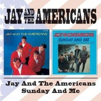 Jay and The Americans, Jay and the Americans / Sunday and Me